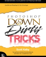 Scott Kelby's Photoshop Down and Dirty Tricks
