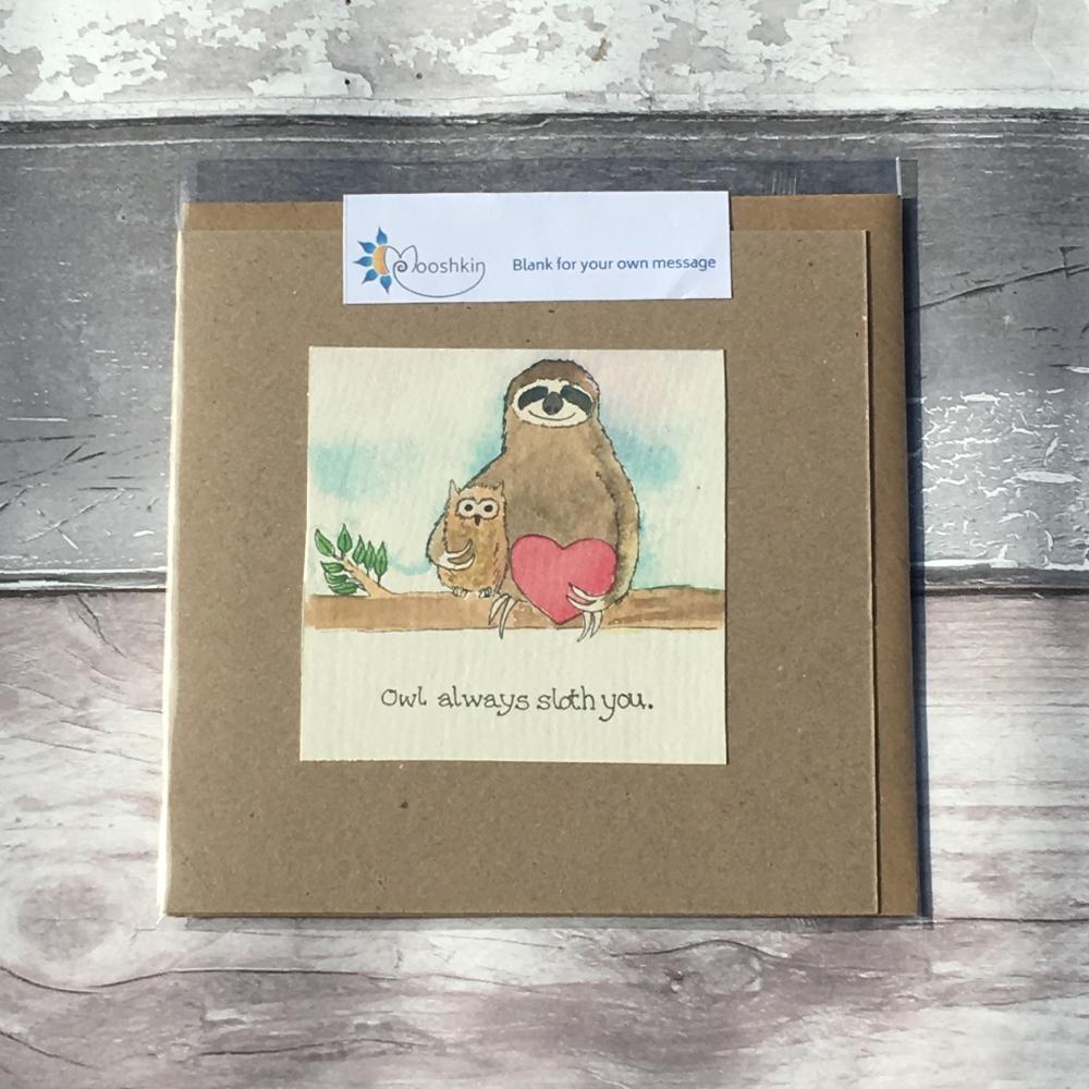 Owl always sloth you handmade greetings card