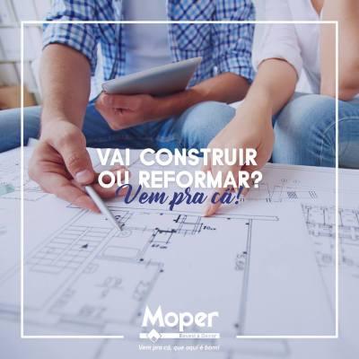 Vai construir ou reformar? Vem pra Moper !