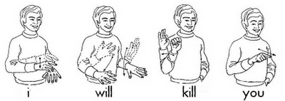 sign language for I will kill you