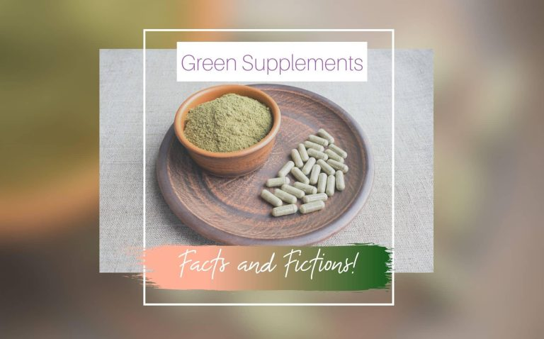 Green Supplements: Facts & Fiction that you should know