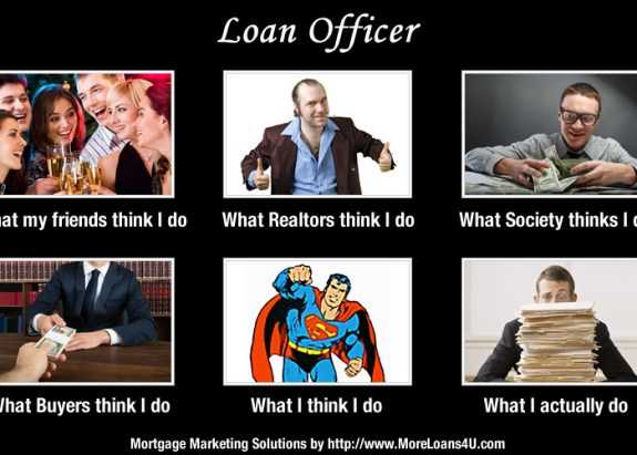 Loan Officers and Mortgage Marketing - What you do vs. what other people think you do   MoreLoans4U