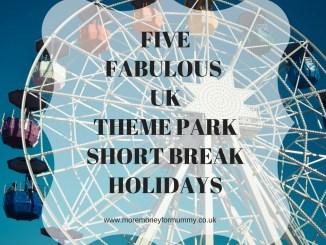 saving money on theme park short breaks