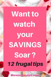 Want to watch your savings soar? 12 frugal tips