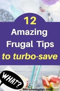 12 Amazing frugal tips to turbo-save