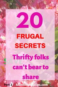 20 Frugal Secrets thrifty folks can't bear to share.