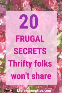 20 Frugal Secrets Thrifty folks won't share