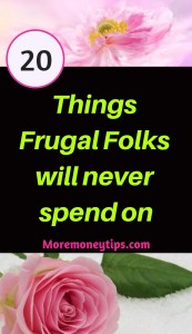 20 things Frugal Folks will never spend on.