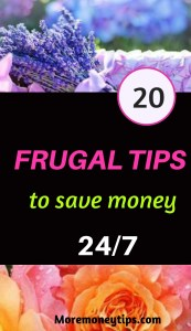 20 Frugal Tips to save money 24/7