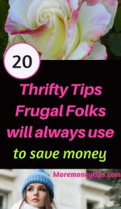 20 Thrifty Tips Frugal Folks will always use to save money