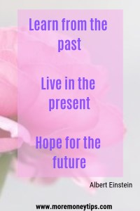 Learn from the past.Live in the present. Hope for the future