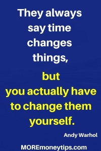 They always say time changes things,
