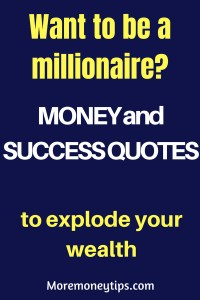 Want to become a millionaire? Money and success quotes
