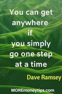 You can get anywhere if you simply go one step at a time.