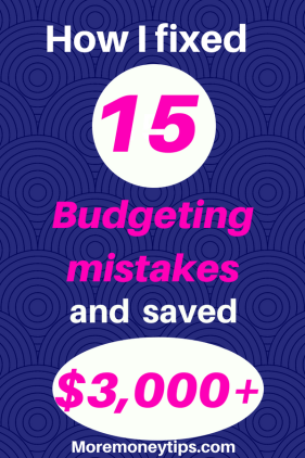 how I fixed 15 budgeting mistakes and saved $3k + in a year