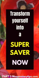 Transform yourself into a supersaver now.