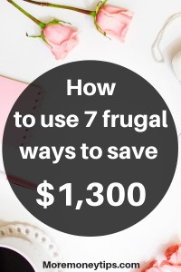 How to use 7 Frugal ways to save $1,300