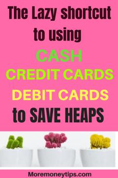 The lazy shortcut to using credit cards, debit cards and cash to save