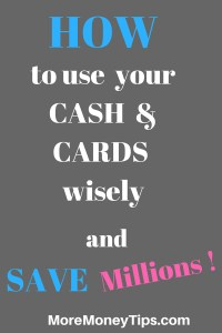 How to use your CASH & CARDS wisely