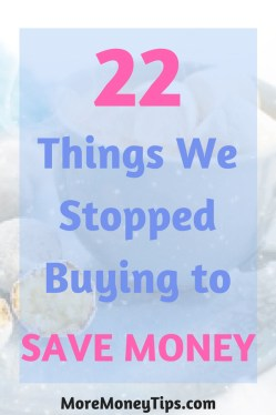 22 things we stopped buying to save money