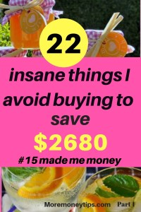 22 insane things I avoid buying to save $2680