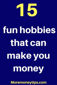 15 fun hobbies that can make you money