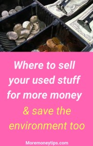 Where to sell your used stuff for more money and save the environment too
