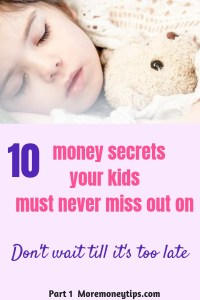 10 money secrets your kids must never miss out on.