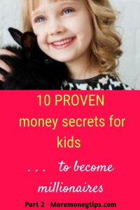 10 Proven money secrets for kids to become millionaires.