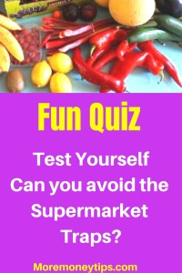 Fun Quiz Test Yourself Can you avoid the supermarket traps