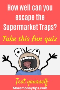 How well can you escape the supermarket traps? Take this fun quiz.