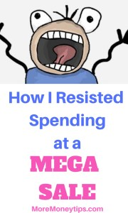 How I Resisted Spending at a Mega Sale