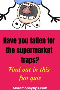 Have You fallen for the supermarket traps?