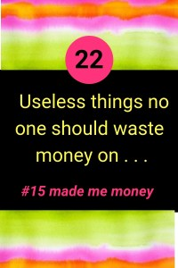 22 useless things no one should waste money on