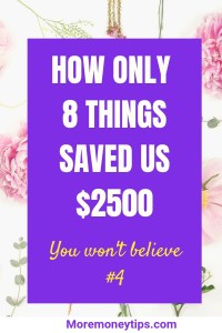 How only 8 things saved us $2500