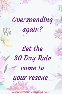Let the 30 Day Rule come to your rescue.
