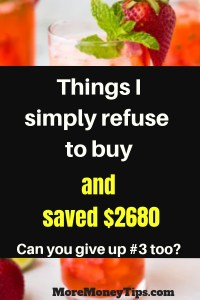 Things I simply refuse to buy and saved $2680