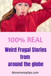 100% Real Weird Frugal Stories from around the world.