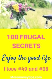 100 frugal secrets. Enjoy the good life.