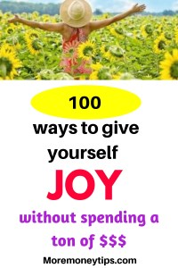 100 Ways to give yourself joy without spending a ton of money.