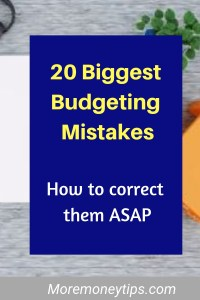 20 biggest budgeting mistakes. How to correct them ASAP.