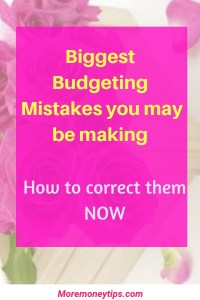 Biggest Budgeting Mistakes you may be making