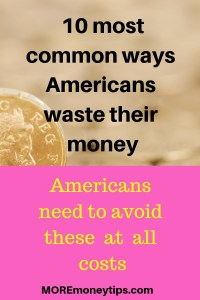 10 most common ways Americans waste their money.
