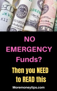 No Emergency Funds? Then you need to read this.