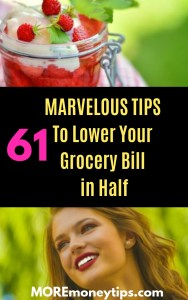 61 Marvelous Tips to lower your grocery bill in half.