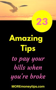 23 Amazing Tips to pay your bills when you're broke.