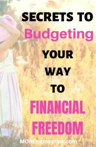 Secrets to budgeting your way to Financial Freedom.
