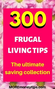 300 FRUGAL LIVING TIPS. The ultimate saving collection.
