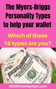 The Myers-Briggs Personality Types to help your wallet. Which of these 16 types are you?