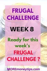 Frugal Challenge. Week 8. Ready for this week's Frugal Challenge?